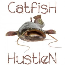 Catfish HustleN